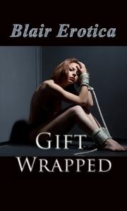 Gift Wrapped by Blair Erotica